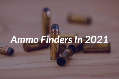Top Ammo Finders In 2021