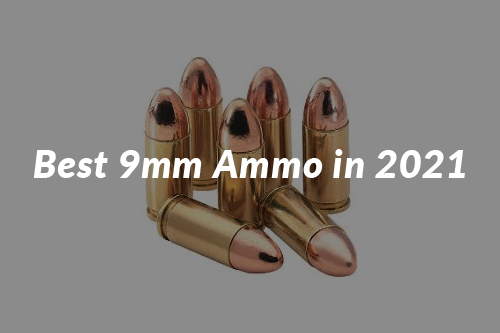 Best 9mm Ammo in 2021   Things To Know Before Buying 9mm Ammo